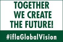 Together we create the future! - #iflaGlobalVision
