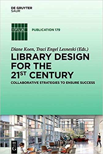 Library Design for the 21st Century: Collaborative Strategies to Ensure Success