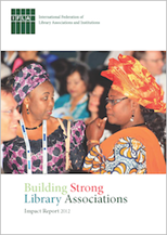 Building Strong Library Associations Impact Report 2012 (Rapport d'impact 2012 du programme Construire de solides associations de bibliothécaires)