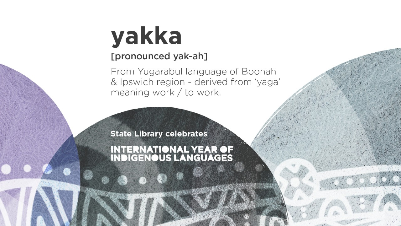 Poster for the State Library of Queensland's Word of the Week. Featured Word: 'Yakka'