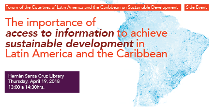 "Side event: ""The importance of access to information to achieve sustainable development in LAC"""